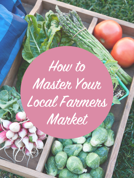 How to Master Your Local Farmers Market