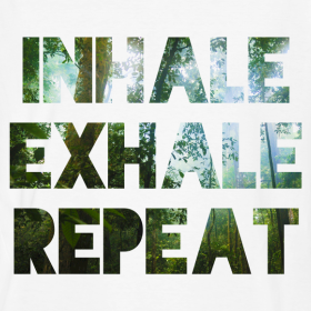 Inhale, Exhale, Repeat. Forest Air Trees T-Shirt